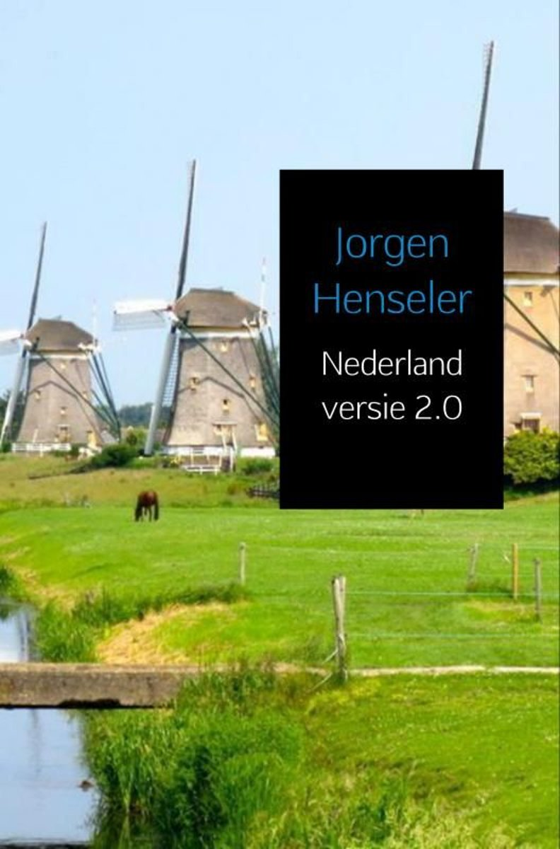Nederland versie 2.0 - Jorgen Henseler